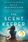 The Scent Keeper: A Novel Cover Image