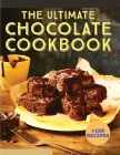 150+ Homemade Chocolate Recipes: A Chocolate Cookbook that Novice can Cook Cover Image