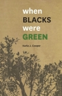 When Blacks Were Green Cover Image