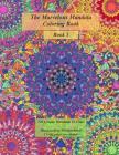 The Marvelous Mandala Coloring Book: 100 Unique Mandalas To Color Cover Image