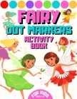Fairy Dor Markers Activity Book For Kids Ages 4-8: Fairies Coloring Book For Girls Age 2-8 - Mermaids Friends & Princess Unicorns For Toddlers 3-9 - P Cover Image