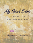 My Heart Sutra: A World in 260 Characters Cover Image