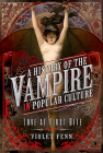 A History of the Vampire in Popular Culture: Love at First Bite Cover Image