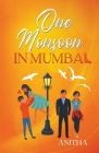 One Monsoon in Mumbai: Trouble and Laughter and Mushy Stuff. Cover Image