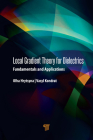 Local Gradient Theory for Dielectrics: Fundamentals and Applications Cover Image