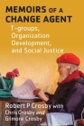 Memoirs of a Change Agent: T-groups, Organization Development, and Social Justice Cover Image