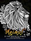 Animal in the Mythical Forest: Adult coloring book with Animal and Flower Design Cover Image