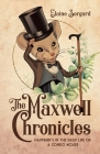 The Maxwell Chronicles: Happenin's in the Daily Life of a Condo Mouse Cover Image