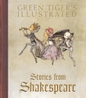 Green Tiger's Illustrated Stories from Shakespeare Cover Image
