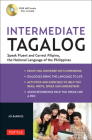 Intermediate Tagalog: Learn to Speak Fluent Tagalog (Filipino), the National Language of the Philippines (Free CD-Rom Included) Cover Image