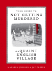 Your Guide to Not Getting Murdered in a Quaint English Village Cover Image