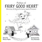 Fables of Fairy Good Heart: Divorce-A Parent's Love Lasts Forever Cover Image
