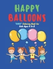 Happy Balloons: CUTE DOGS Coloring Book for Kids, Kids Ages 4 to 8, Dimension 8.5 x 11 inches, Soft Matte Cover Cover Image
