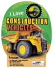 I Love Construction Vehicles Cover Image