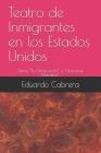 Teatro de Inmigrantes en los Estados Unidos: Obras: