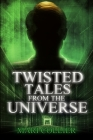 Twisted Tales From The Universe: Large Print Edition Cover Image