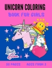 Unicorn coloring book for girls 50 pages ages from 3: unicorn drawingbook / unicorn coloring book for children / positive affirmations / 1 page to wri Cover Image