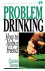 Problem Drinking: How to Help a Friend Cover Image