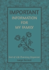 Important Information for My Family, Large Format: End of life planning organizer. A book for when I'm gone Cover Image