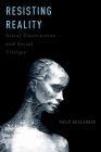 Resisting Reality: Social Construction and Social Critique Cover Image