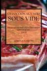 La Cocción al Vacío Sous-Vide 2021 (Sous Vide Cookbook 2021 Spanish Edition): Recetas Sin Esfuerzo de Todos Los Tiempos Cover Image