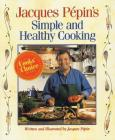 Jacques Pepin's Simple and Healthy Cooking Cover Image
