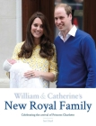 William & Catherine's New Royal Family: Celebrating the Arrival of Princess Charlotte Cover Image
