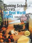Cooking School Secrets for Real World Cooks: Second Edition Cover Image