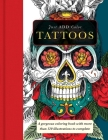 Tattoos: A Gorgeous Coloring Book with More Than 120 Illustrations to Complete Cover Image