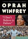 Oprah Winfrey: I Dont Believe in Failure Cover Image