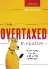 The Overtaxed Investor: Slash Your Tax Bill & Be a Tax Alpha Dog Cover Image