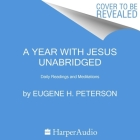 A Year with Jesus Lib/E: Daily Readings and Meditations Cover Image