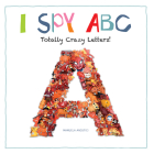 I Spy ABC: Totally Crazy Letters! Cover Image