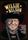 Willie Nelson: A Graphic History (NBM Comics Biographies) Cover Image
