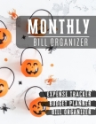Monthly Bill Organizer: budget planner for beginners - Budget Planning, Financial Planning Journal (Bill Tracker, Expense Tracker, Home Budget Cover Image
