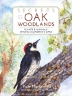 Secrets of the Oak Woodlands: Plants & Animals Among California's Oaks Cover Image