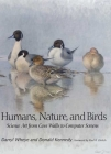 Humans, Nature, and Birds: Science Art from Cave Walls to Computer Screens Cover Image