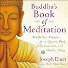 Buddha's Book of Meditation: Mindfulness Practices for a Quieter Mind, Self-Awareness, and Healthy Living Cover Image