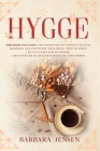 Hygge: This book includes: The Danish art of coziness, health, happiness and emotional well-being. How to enjoy life pleasure Cover Image