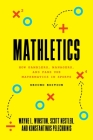 Mathletics: How Gamblers, Managers, and Fans Use Mathematics in Sports, Second Edition Cover Image