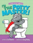 I'm the Potty Master: Easy Potty Training in Just Days Cover Image