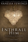 Enthrall Him: Book 3 Cover Image