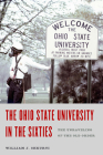 The Ohio State University in the Sixties: The Unraveling of the Old Order (Trillium Books ) Cover Image