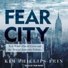 Fear City Lib/E: New York's Fiscal Crisis and the Rise of Austerity Politics Cover Image
