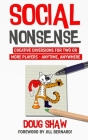 Social Nonsense: Creative Diversions for Two or More Players - Anytime, Anywhere Cover Image