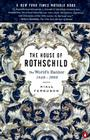 The House of Rothschild: Volume 2: The World's Banker: 1849-1999 Cover Image