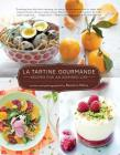 La Tartine Gourmande: Recipes for an Inspired Life Cover Image