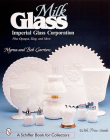 Milk Glass: Imperial Glass Corporation Plus Opaque, Slag & More (Schiffer Book for Collectors) Cover Image