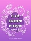Il mio Quaderno di Musica: Quaderno pentagrammato per bambini, Grande formato, 110 Pagine. Cover Image