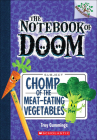 Chomp of the Meat-Eating Vegetables (Notebook of Doom #4) Cover Image